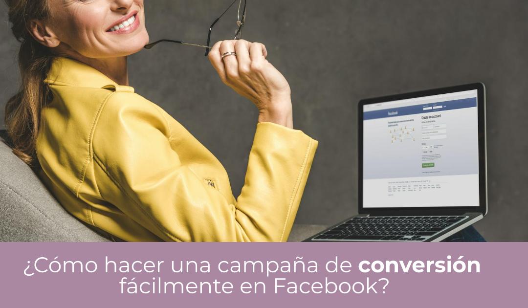 mujer creando campaña de conversion facebook