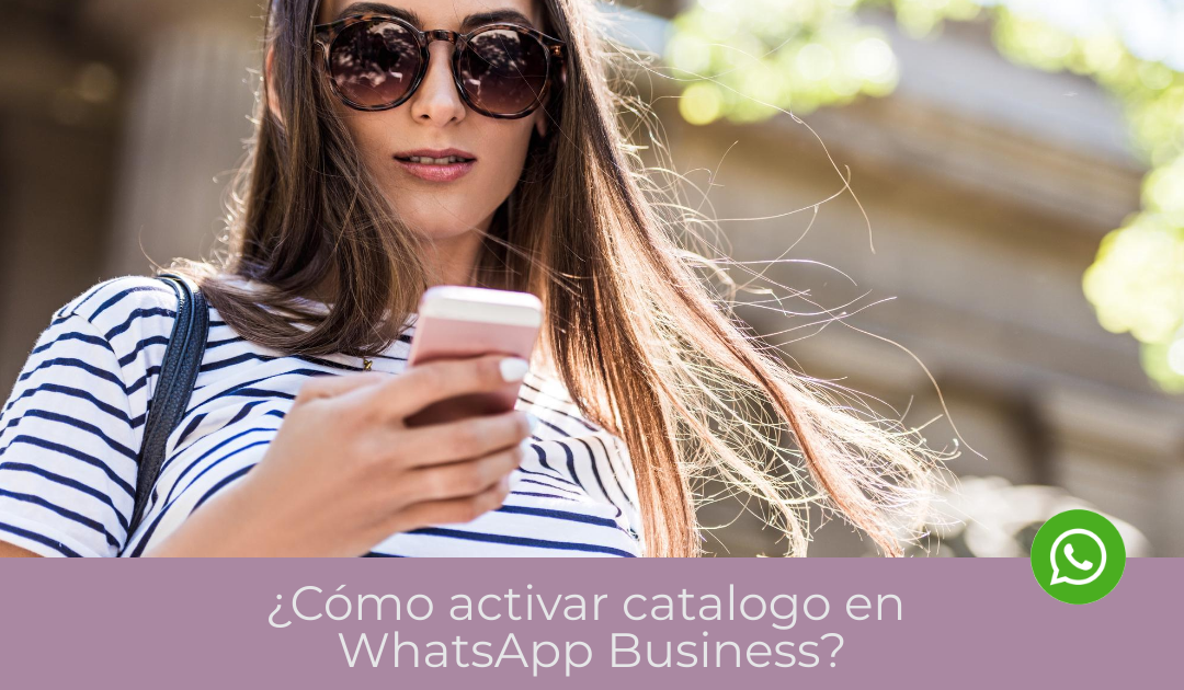 ¿Cómo activar catalogo en WhatsApp Business?