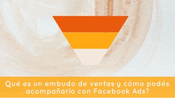 ¿Qué es un embudo de ventas y cómo podés acompañarlo con Facebook Ads?
